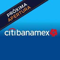 Citibanamex - Próxima apertura